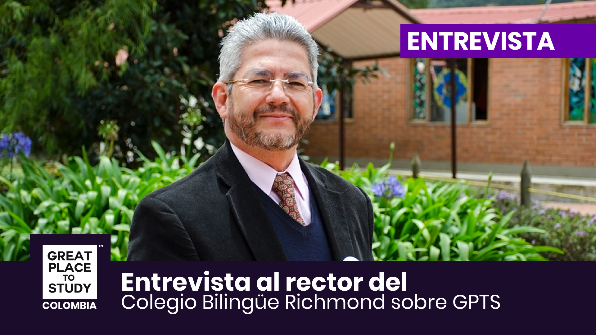Adalberto Loaiza rector del Colegio Bilingüe Richmond habla sobre Great Place to Study ™