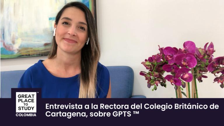 Carolina Charry Rectora del Colegio Británico de Cartagena habla sobre Great Place to Study ™