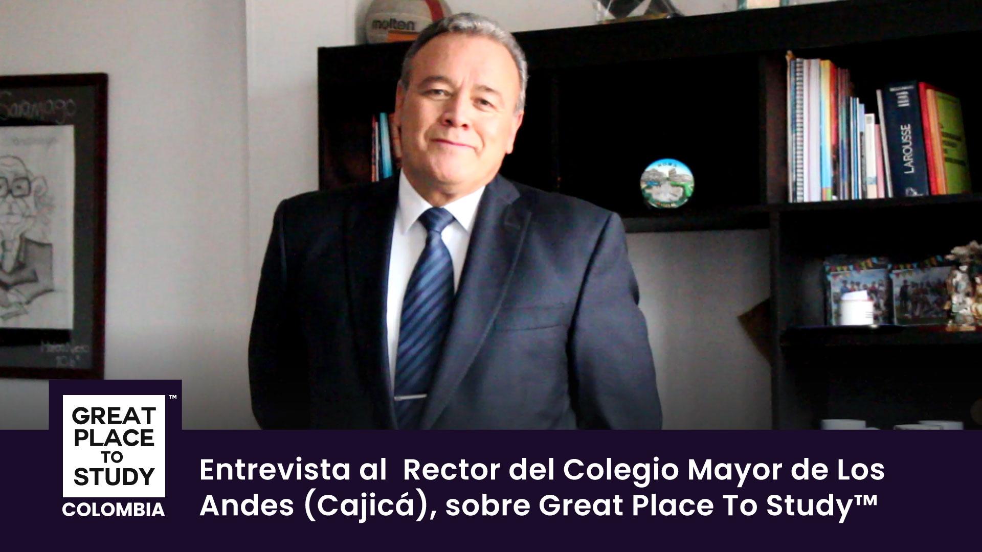 Orlando Jiménez Rojas, rector del Colegio Mayor de los Andes habla sobre Great Place to Study