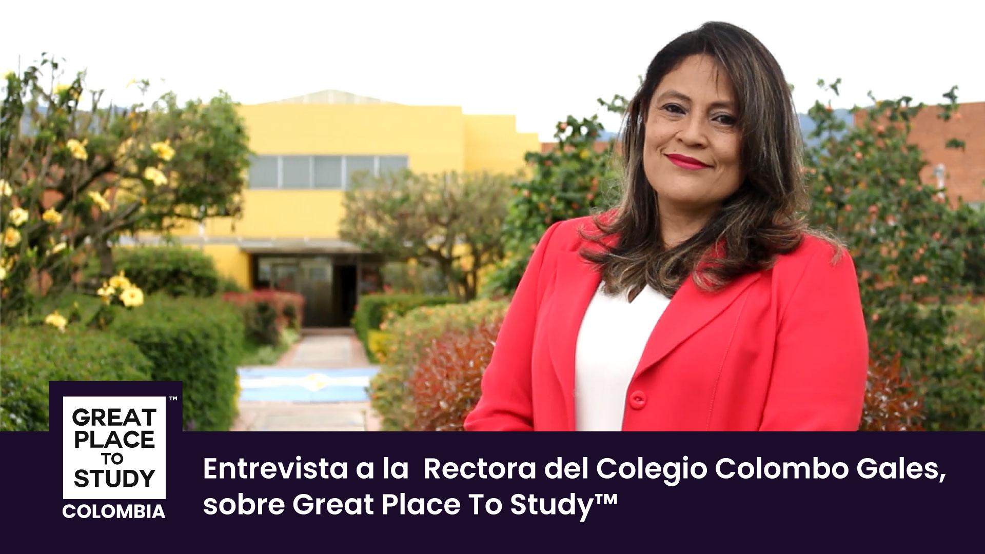 Clara Inés Martín, rectora del Colegio Colombo Galés habla sobre Great Place to Study